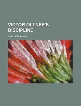 Book Victor Ollnee's Discipline by Hamlin Garland