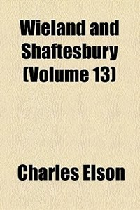 Book Wieland and Shaftesbury by Charles Elson