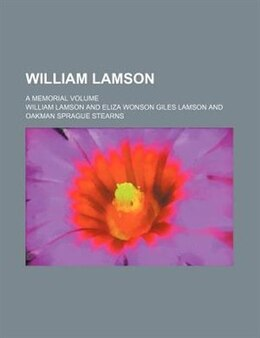 Book William Lamson; A Memorial Volume by William Lamson