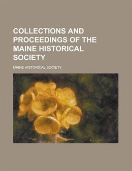 Book Collections and Proceedings of the Maine Historical Society by Maine Historical Society