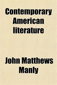 Book Contemporary American literature by John Matthews Manly