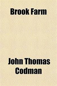 Book Brook Farm by John Thomas Codman