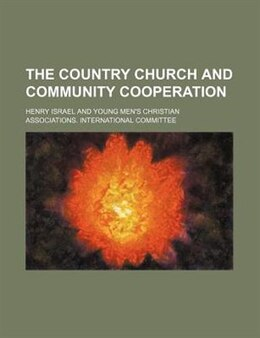Book The Country Church And Community Cooperation by Henry Israel