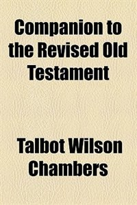 Book Companion To The Revised Old Testament by Talbot Wilson Chambers