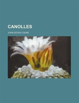 Book Canolles by John Esten Cooke
