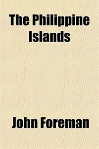 Book The Philippine Islands by John Foreman