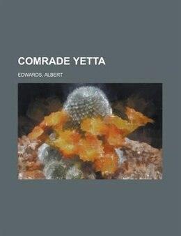 Book Comrade Yetta by Arthur Bullard