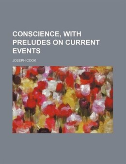 Book Conscience, with preludes on current events by Joseph Cook