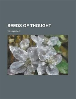 Book Seeds Of Thought by William Tait