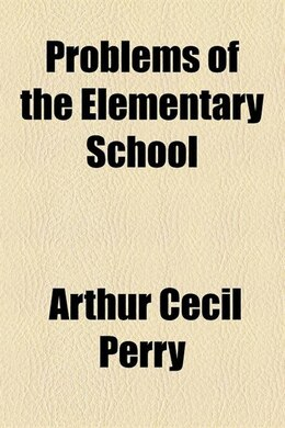 Book Problems of the Elementary School by Arthur Cecil Perry