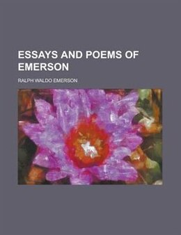 Book Essays And Poems Of Emerson by Ralph Waldo Emerson