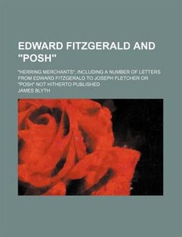 "Book Edward Fitzgerald and ""Posh"" by James Blyth"