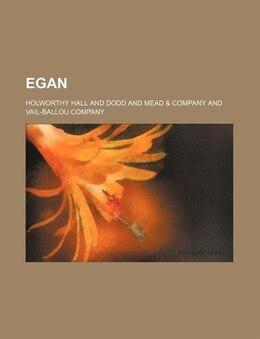 Book Egan by Holworthy Hall