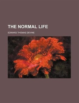 Book The Normal Life by Edward Thomas Devine