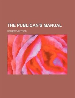 Book The Publican's Manual by Herbert Jeffries