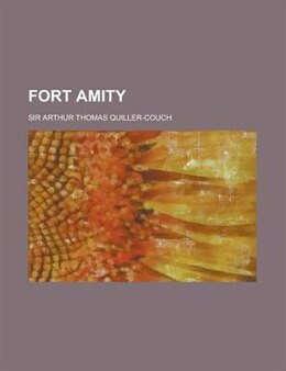 Book Fort Amity by Sir Arthur Thomas Quiller-couch