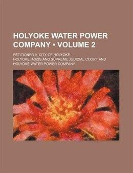 Book Holyoke Water Power Company by Holyoke (Mass