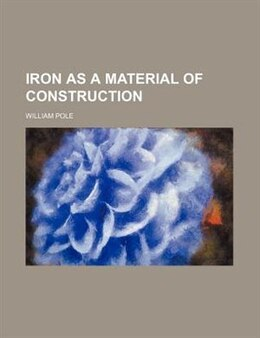 Book Iron as a material of construction by William Pole