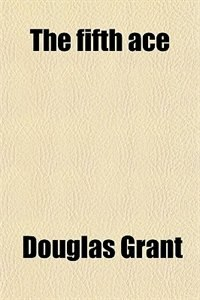 Book The fifth ace by Douglas Grant