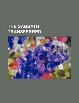 Book The Sabbath Transferred by Johns Dempster Parker