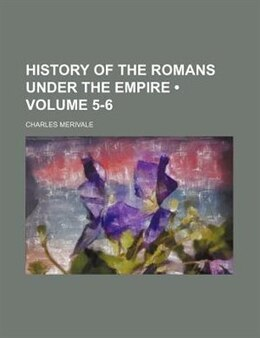 Book History of the Romans Under the Empire (1880) by Charles Merivale