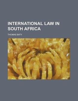 Book International law in South Africa by Thomas Baty