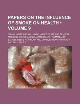 Book Papers On The Influence Of Smoke On Health (volume 9) by Oskar Klotz