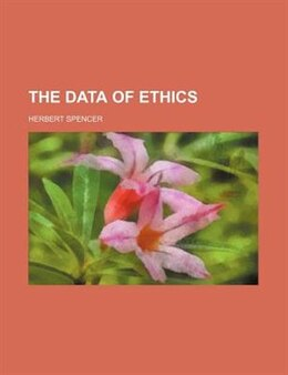 Book The data of ethics by Herbert Spencer