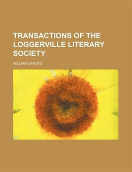 Book Loggerville literary society by William Sandys