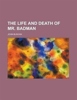 Book The life and death of Mr. Badman by John Bunyan