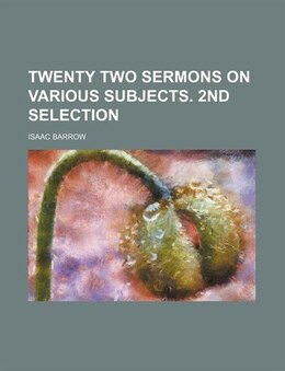 Book Twenty two sermons on various subjects. 2nd selection by Isaac Barrow