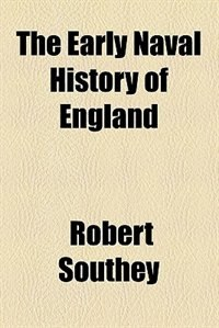 Book The Early Naval History of England by Robert Southey
