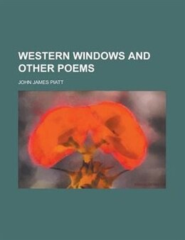 Book Western Windows and Other Poems by John James Piatt