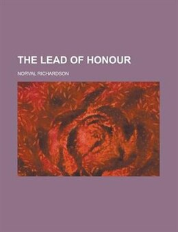 Book The Lead of Honour by Norval Richardson