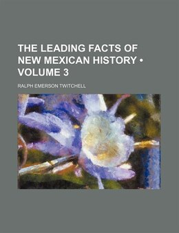 Book The Leading Facts Of New Mexican History (volume 3) by Ralph Emerson Twitchell