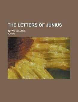 Book The Letters Of Junius; In Two Volumes by Junius