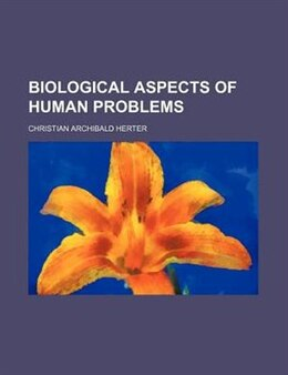 Book Biological Aspects Of Human Problems by Christian Archibald Herter
