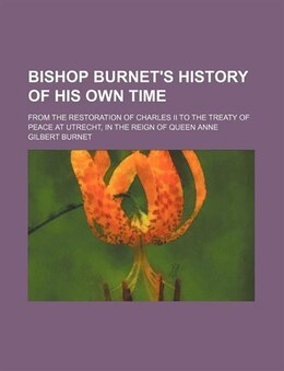 Book Bishop Burnet's History of His Own Time (1840) by Gilbert Burnet