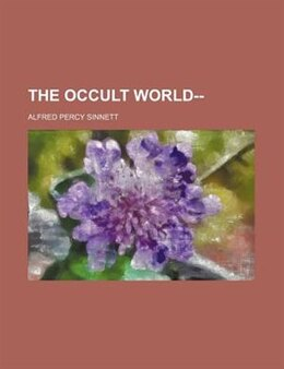 Book The occult world-- by Alfred Percy Sinnett