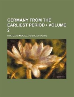 Book Germany From The Earliest Period (volume 2) by Wolfgang Menzel