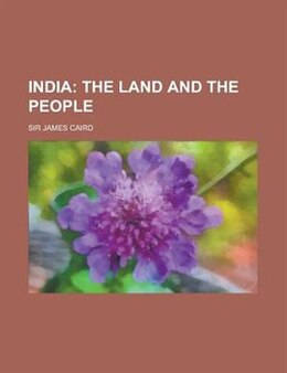 Book India: the Land and the People by Sir James Caird