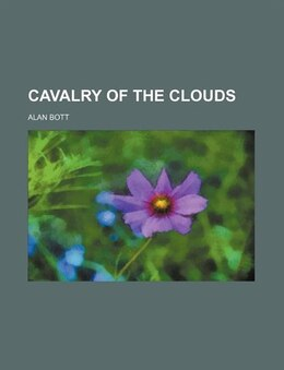 Book Cavalry of the clouds by Alan Bott