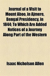 Book Journal of a visit to Mount Aboo, in Ajmere, Bengal Presidency, in 1844 by Isaac Nicholson Allen