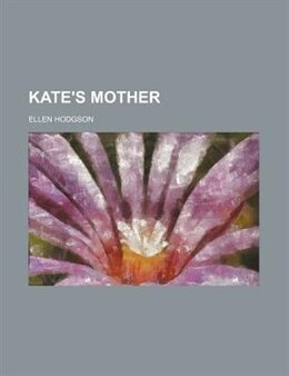 Book Kate's Mother by Ellen Hodgson