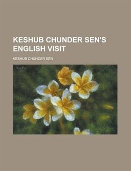 Book Keshub Chunder Sen's English Visit by Keshub Chunder Sen