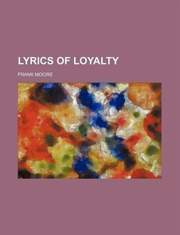 Book Lyrics of Loyalty by Frank Moore