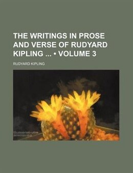 Book The Writings In Prose And Verse Of Rudyard Kipling (volume 3) by Rudyard Kipling