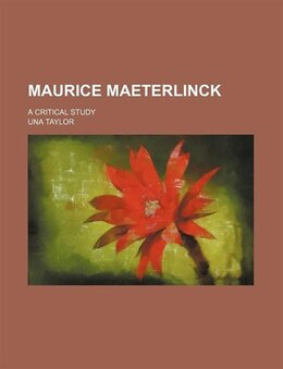 Book Maurice Maeterlinck; A Critical Study by Una Taylor