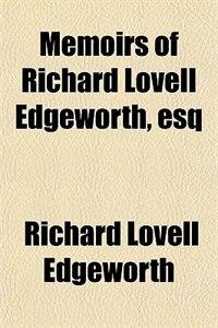 Book Memoirs of Richard Lovell Edgeworth, esq by Richard Lovell Edgeworth