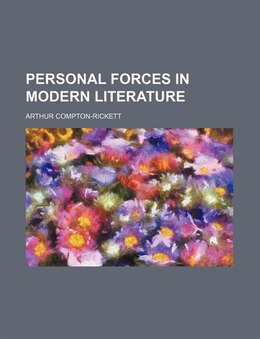 Book Personal Forces in Modern Literature by Arthur Compton-rickett